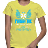 Paramedic Not Born Cynical The Job Just Makes It That Way. T-Shirt