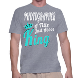 Photographer A Tittle Just Above King T-Shirt