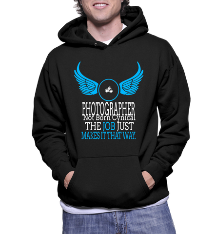 Photographer Not Born Cynical The Job Just Makes It That Way Hoodie