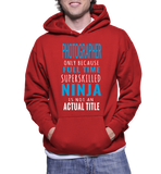 Photographer Only Because Full Time Super Skilled Ninja Is Not An Actual Tittle Hoodie