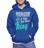 Physician Assistant A Title Just Above King Hoodie