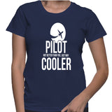 Pilot Not Better Than You, Just Way Cooler T-Shirt