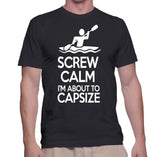 Screw Calm I'm About To Capsize T-Shirt