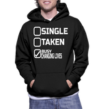 Single Taken Busy Changing Lives Hoodie