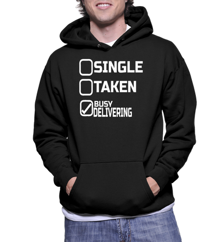 Single Taken Busy Delivering Hoodie