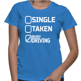 Single Taken Busy Driving T-Shirt