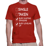Single Taken Busy Hunting Dragons Busy Leveling Up T-Shirt