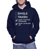 Single Taken Busy Hunting Dragons Busy Leveling Up Hoodie