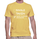 Single Taken Busy Hunting Dragons T-Shirt