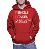 Single Taken Busy Hunting Dragons Hoodie