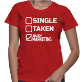 Single Taken Busy Marketing T-Shirt