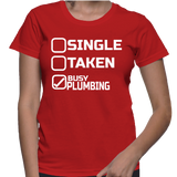 Single Taken Busy Plumbing T-Shirt