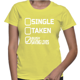 Single Taken Busy Saving Lives T-Shirt