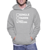 Single Taken Busy Teaching Hoodie