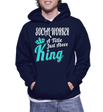 Social Worker A Title Just Above King Hoodie