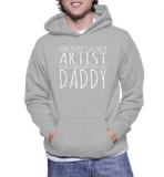 Some People Call Me A Artist The Most Important People Call Daddy Hoodie