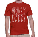 Some People Call Me A Mechanic The Most Important People Call Daddy T-Shirt