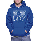 Some People Call Me A Mechanic The Most Important People Call Daddy Hoodie