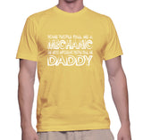 Some People Call Me A Mechanic The Most Important People Call Me Daddy T-Shirt