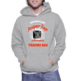 Some People Carry Designer Bags At The Weekend, I Carry A Trauma Bag Hoodie