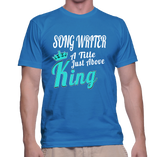 Song Writer A Title Just Above King T-Shirt
