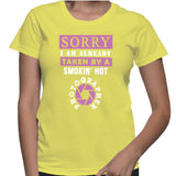 Sorry I Am Already Taken By A Smokin' Hot Photographer T-Shirt