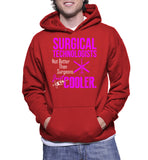 Surgical Technologists Not Better Than Surgeons Just Cooler Hoodie