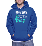 Teacher A Title Just Above King Hoodie
