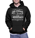 The Dream Is Free The Hustle Is Sold Separately Hoodie