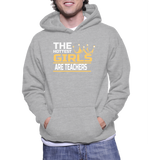 The Hottest Girls Are Teachers Hoodie
