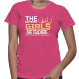 The Hottest Girls Are Teachers T-Shirt