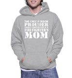 The Only Person Prouder Than A Firefighter Is A Firefighter's Mom Hoodie