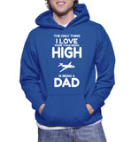 The Only Thing I Love More Than Being High Is Being A Dad Hoodie