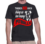 There's No Such Thing As Too Many Ptibulls T-Shirt