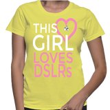 This Girl Loves DSLRs T-Shirt