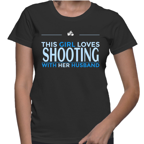 This Girl Loves Shooting With Her Husband T-Shirt