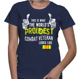This Is What The World's Proudest Combat Veteran Looks Like T-Shirt