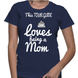 This Tour Guide Loves Being A Mom T-Shirt