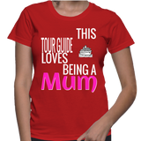 This Tour Guide Loves Being A Mum T-Shirt