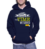 Time To Honor The Time We Served Hoodie