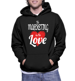 To Marketing Is To Love Hoodie