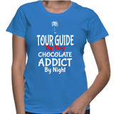 Tour Guide By Day Chocolate Addict By Night T-Shirt