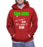 Tour Guide Isn't What I Do It's Who I Am Hoodie