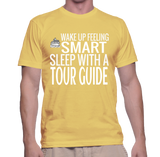 Wake Up Feeling Smart Sleep With A Tour Guide T-Shirt