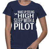 Wake Up Feeling High Sleep With A Pilot T-Shirt
