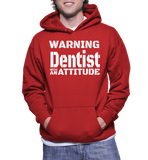 Warning Dentist With An Attitude Hoodie