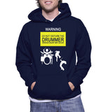 Warning Do Not Disturb The Drummer Serious Injury May Occur Hoodie
