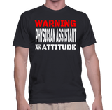 Warning Physician Assistant With An Attitude T-Shirt