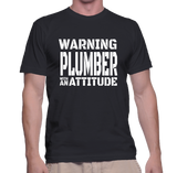 Warning Plumber With An Attitude T-Shirt