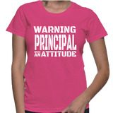 Warning Principal With An Attitude T-Shirt